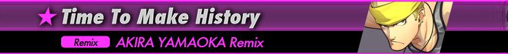 Time To Make History(AKIRA YAMAOKA Remix)