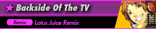 Backside of The TV(Lotus Juice Remix)