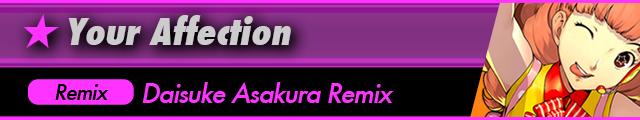 Your Affection(Daisuke Asakura Remix)